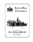 Fact Book 2001-2002 by Office of Institutional Research, Seton Hall University