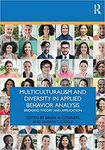 Multiculturalism and Diversity in Applied Behavior Analysis : Bridging Theory and Application by Brian M. Conners and Shawn T. Capell