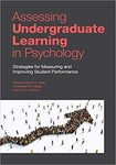 Assessing Undergraduate Learning in Psychology: Strategies for Measuring and Improving Student Performance by Susan A. Nolan