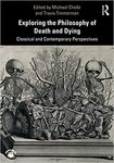 Exploring the Philosophy of Death and Dying: Classical and Contemporary Perspectives thumbnail