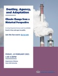 Destiny, Agency, and Adaptation: Climate  Change from a Historical Perspective