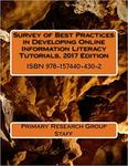 Survey of Best Practices in Developing Online Information Literacy Tutorials, 2017 Edition by Primary Research Group