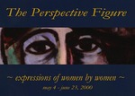 The Perspective Figure: Expressions of Women by Women