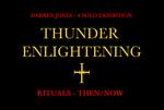 Thunder Enlightening - Rituals, Then/Now