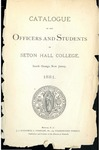 Catalogue of the officers and students of Seton Hall College 1881 by Seton Hall College
